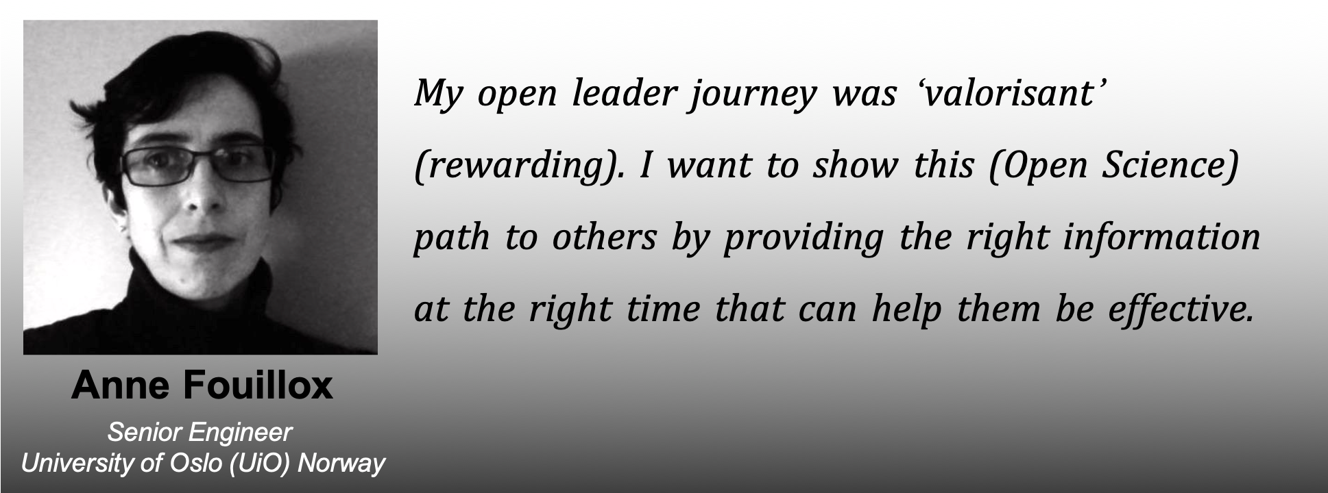 "Picture of Anne with the caption: ""my open leader journey was 'valorisant' (rewarding). I want to show this (Open Science) path to others by providing the right information at the right time that can help them be effective"""